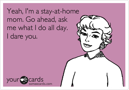 What Does A Stay At Home Mum Do All Day