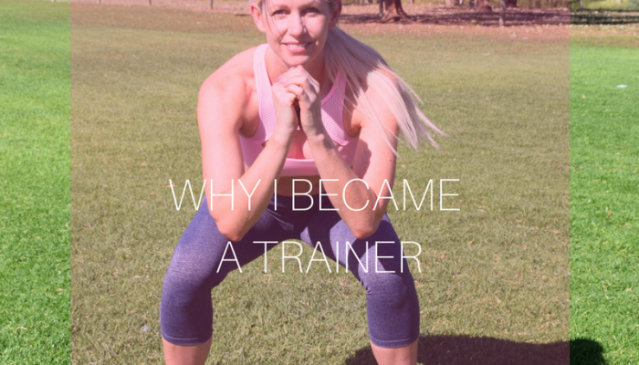 WHY I BECAME A PERSONAL TRAINER